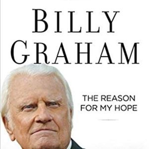 Billy Graham The Reason for my Hope: Salvation